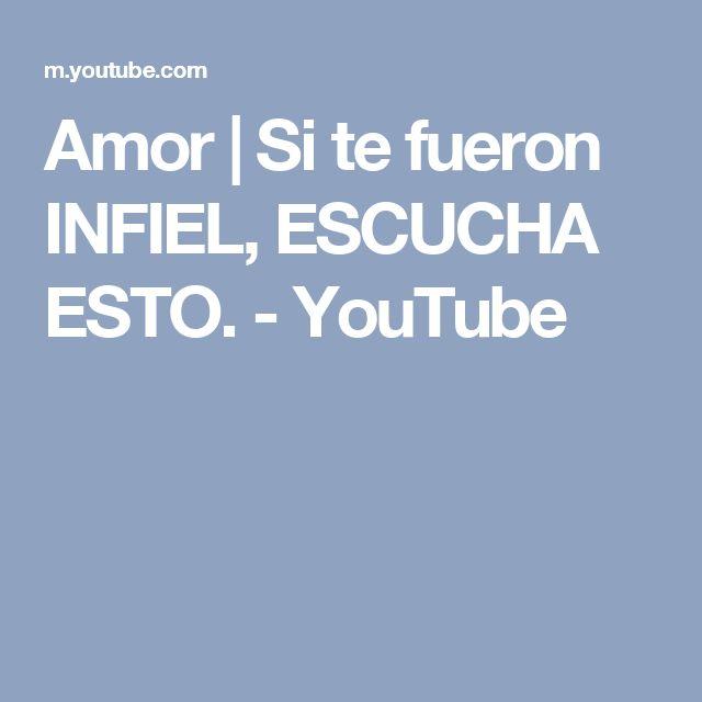 Amor | Si te fueron INFIEL, ESCUCHA ESTO. - YouTube