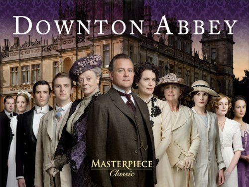 Downton Abbey - great British series on Masterpiece Theater on PBS