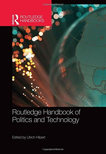 Routledge Handbook of Politics and Technology (EBOOK) FULL TEXT: http://search.ebscohost.com/login.aspx?direct=true&db=nlebk&AN=1077293&site=ehost-live