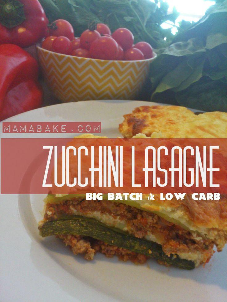 No Pasta Lasagne!  Big Batch, low carb Zucchini lasagne