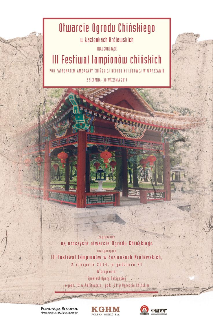 Z dumą prezentujemy plakat naszego projektu obwieszczający takie oto wydarzenie: W sobotę 2 sierpnia 2014 r. o godz. 21 odbędzie się uroczyste otwarcie nowego Ogrodu Chińskiego, inaugurujące III Festiwal lampionów [...]. Udekorowaną kolorowymi lampionami Aleją Chińską rozświetloną wieczorami do godziny 23 można będzie spacerować do końca września.