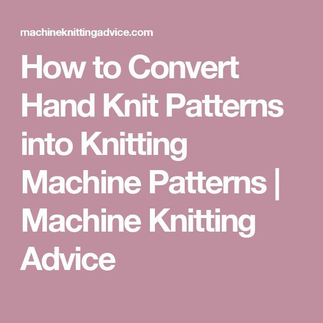 How to Convert Hand Knit Patterns into Knitting Machine Patterns   Machine Knitting Advice – gnegnes  la poule tricoteuse .