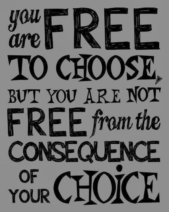 Lia B. Creations: You are free to choose, but you are not free from ...