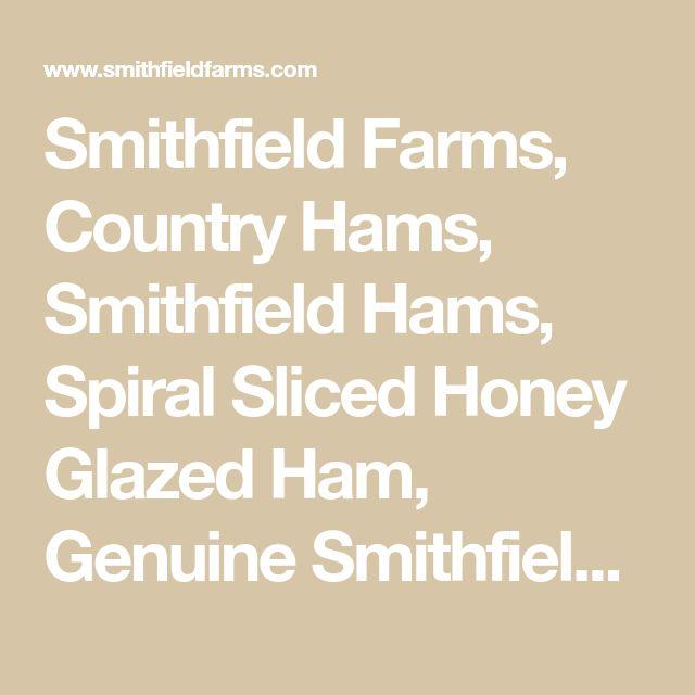 Smithfield Farms, Country Hams, Smithfield Hams, Spiral Sliced Honey Glazed Ham, Genuine Smithfield Ham
