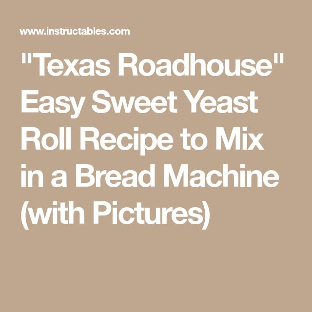"""Texas Roadhouse"" Easy Sweet Yeast Roll Recipe to Mix in a Bread Machine (with Pictures)"