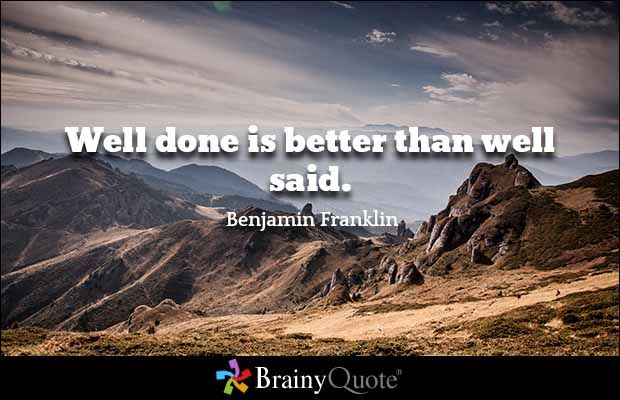 Well Done Quotes - BrainyQuote