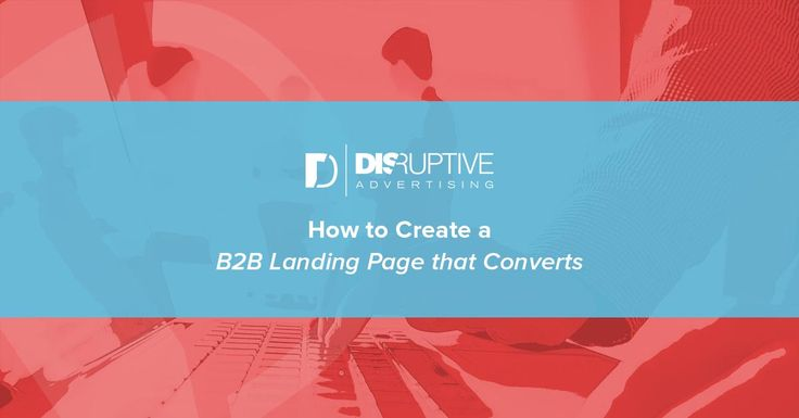 How to Design a B2B Landing Page that Converts