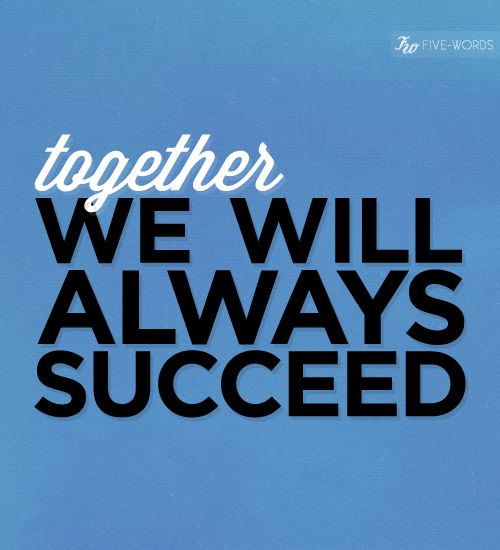 Quotes Together We Can Succeed: Like You Always Say Baby, 'We Are A Team!' I Love You