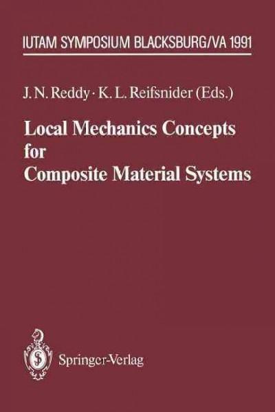 Local Mechanics Concepts for Composite Material Systems: Iutam Symposium Blacksburg, Va 1991