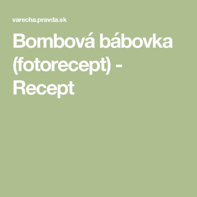 Bombová bábovka (fotorecept) - Recept