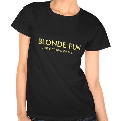 Blonde Fun Tee Shirt