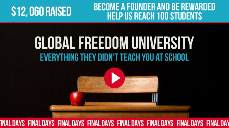At Global Freedom University, you'll learn everything they didn't teach you at school...