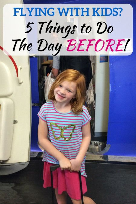 5 Essential Things to Do the Day BEFORE Flying with Kids - Tips for making your air travel go smoothly with a little day before preparation.