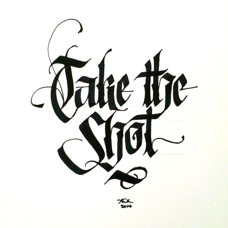Take The Shot Makedaily Calligraphy Calligraffiti