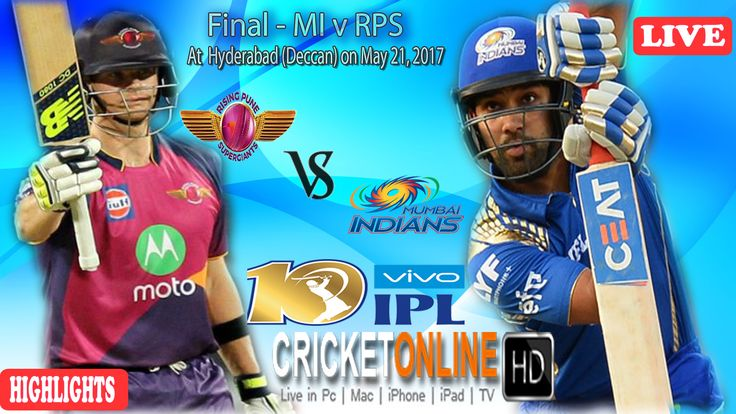 #IPL2017 Final Match: Mum Indians v Rising Pune Supergiant at Hyderabad (Deccan) on May 21, 2017 Watch It #LIVE Or Full #REPLAY In #HD at https://cricketonlinehd.com #IPL10 #VivoIPL #MIvsRPS Comment Who Will Win Final #MI & #RPS Cricket Online HD