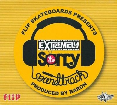 Various - Flip Skateboards Presents: Extremely Sorry