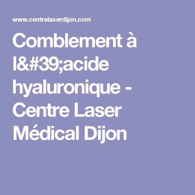 Comblement à l'acide hyaluronique - Centre Laser Médical Dijon