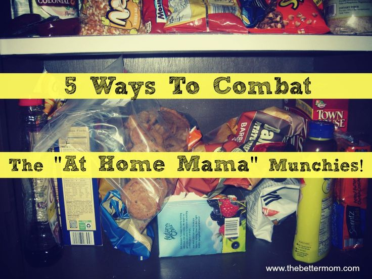 5 ways to  combat the at home mama munchies/ has healthy snack ideas in this post @The Better Mom