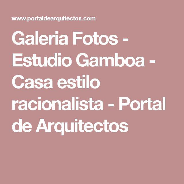 Galeria Fotos - Estudio Gamboa - Casa estilo racionalista - Portal de Arquitectos