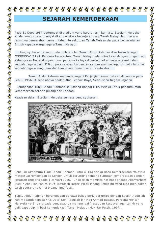 SEJARAH KEMERDEKAANPada 31 Ogos 1957 bertempat di stadium