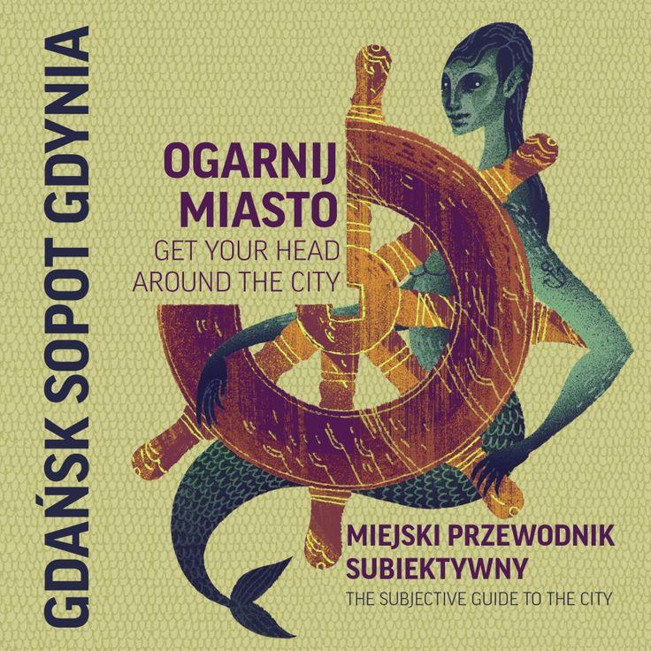 Ogarnij Miasto - subiektywny przewodnik po Trójmieście - Ogarnij Miasto - PolishDesignNow.com