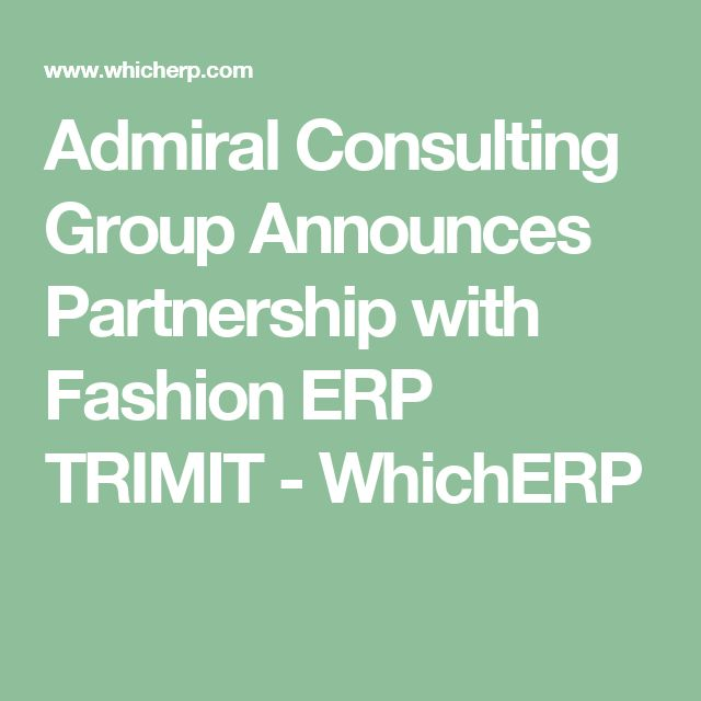 Admiral Consulting Group Announces Partnership with Fashion ERP TRIMIT - WhichERP