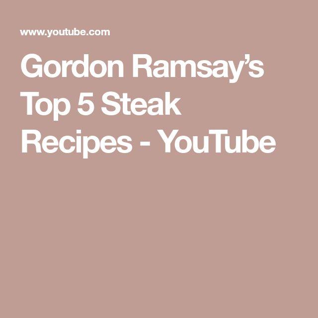 Gordon Ramsay's Top 5 Steak Recipes - YouTube