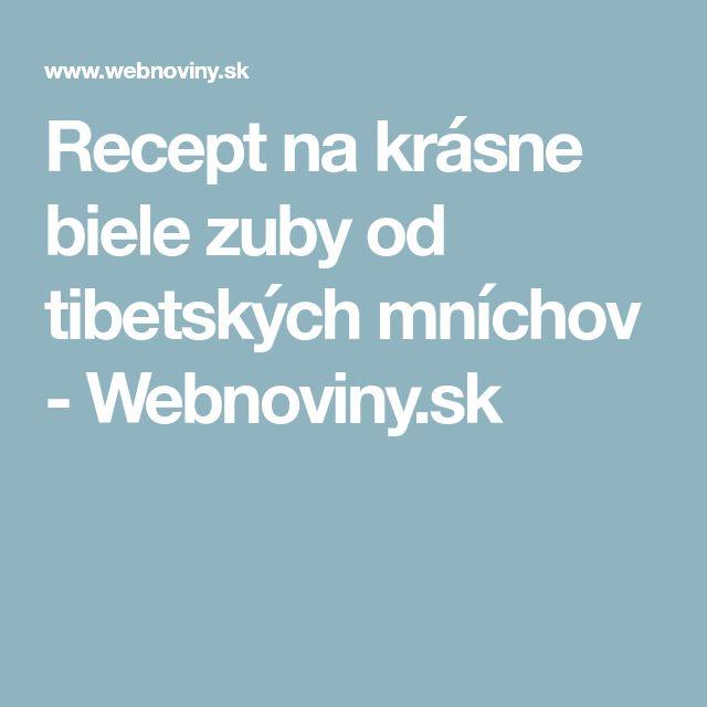 Recept na krásne biele zuby od tibetských mníchov - Webnoviny.sk