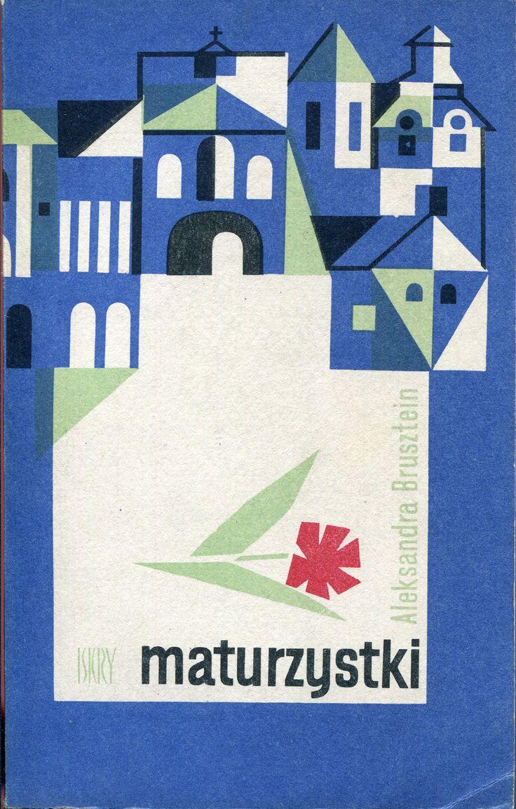"""""""Maturzystki"""" (Wiesna) Aleksandra Brusztein Translated by Wanda Grodzińska Cover by Wiktor Górka Published by Wydawnictwo Iskry 1964"""