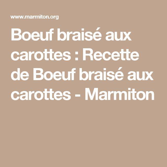 Boeuf braisé aux carottes : Recette de Boeuf braisé aux carottes - Marmiton
