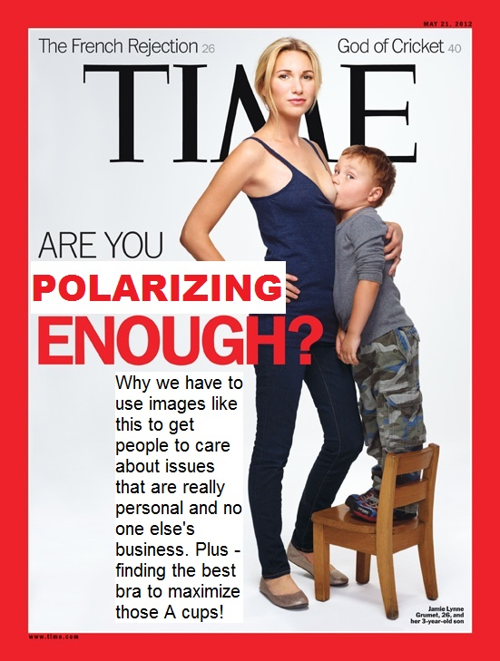 """""""Why we have to use images like this to get people to care about issues that are really personal and no one else's business."""" PREACH!Time Breastfeeding, Time Covers, Lactivist Toddlers, Mom Memes, Life Thoughts, Create Controversial, Time Magazines, Nature Mama, Breastfeeding Mom"""