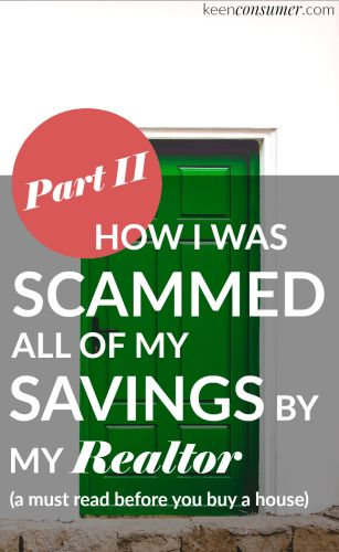 Before you buy a house read about my story of how I was scammed all of my savings by my real estate agent. And there are quick tips of what to look out for when buying your first home and not fall into fraud.