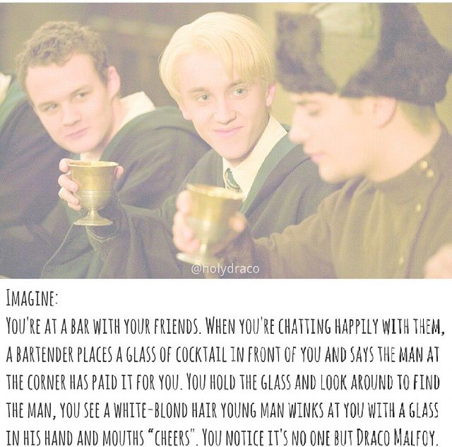 Haha as if Draco Malfoy would ever do something like that