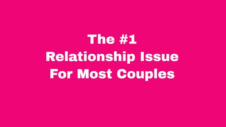 The #1 Relationship Issue For Most Couples