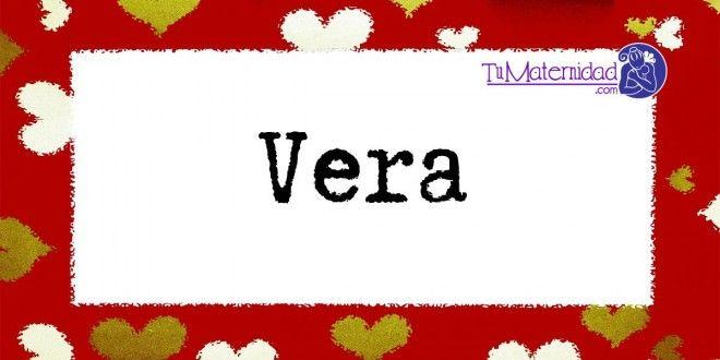 Conoce el significado del nombre Vera #NombresDeBebes #NombresParaBebes #nombresdebebe - http://www.tumaternidad.com/nombres-de-nina/vera/