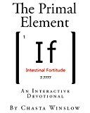 The Primal Element: If Intestinal Fortitude by Chasta  Winslow (Author) #Kindle US #NewRelease #Reference #eBook #ad