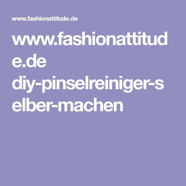 www.fashionattitude.de diy-pinselreiniger-selber-machen