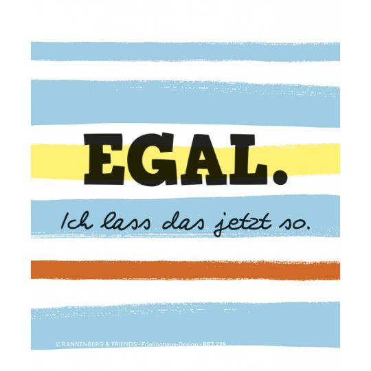 Microfasertuch 15x18cm - EGAL! Ich lass´das jetzt so - Rannenberg & Friends  Microfasertuch zum Brille reinigen EGAL! Ich lass´das jetzt