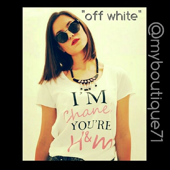 """""""I'm Chanel You're H&M"""" Tshirt❌S,M Available❌ """"I'm Chanel You're H&M"""" Tshirt in """"Off white"""" very soft and stretchy.❌Do not purchase this listing❌Comment Size Below❌I'll create a listing for you❌ myboutique71 Tops Tees - Short Sleeve"""