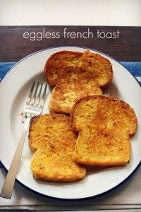 eggless french toast recipe, how to make eggless french toast