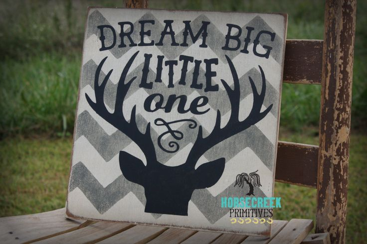 "Deer Head Sign ""Dream Big Little One"" with Chevron, baby nursery, childs room, baby shower gift, hunting, hunter...Buy yours now only $25 @ www.horsecreekprimitives.etsy.com"