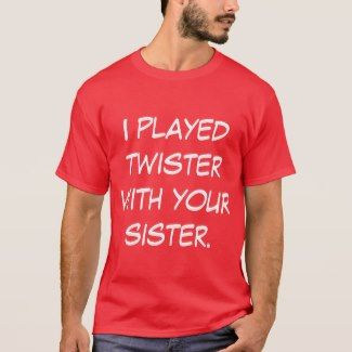 I Played Twister With Your Sister. – Cocky Funny Saying on Red Men's Tee Shirt