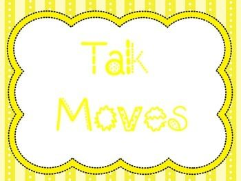 Talk Move Posters... Great to use for classroom discussion and to have students use to support their reasoning.  Includes Reasoning, Repeating, Revoicing, Adding On, and Wait Time.