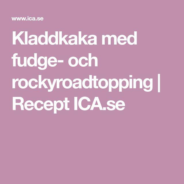 Kladdkaka med fudge- och rockyroadtopping | Recept ICA.se