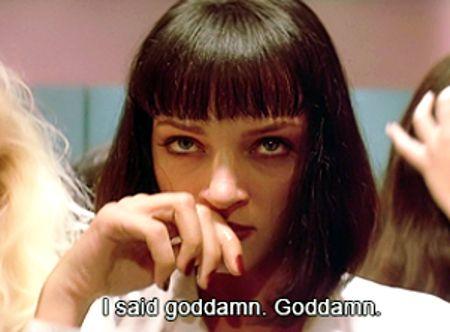 goddamn, pulp fiction, quentin tarantino, uma thurman, movie, scene, subtitles, words