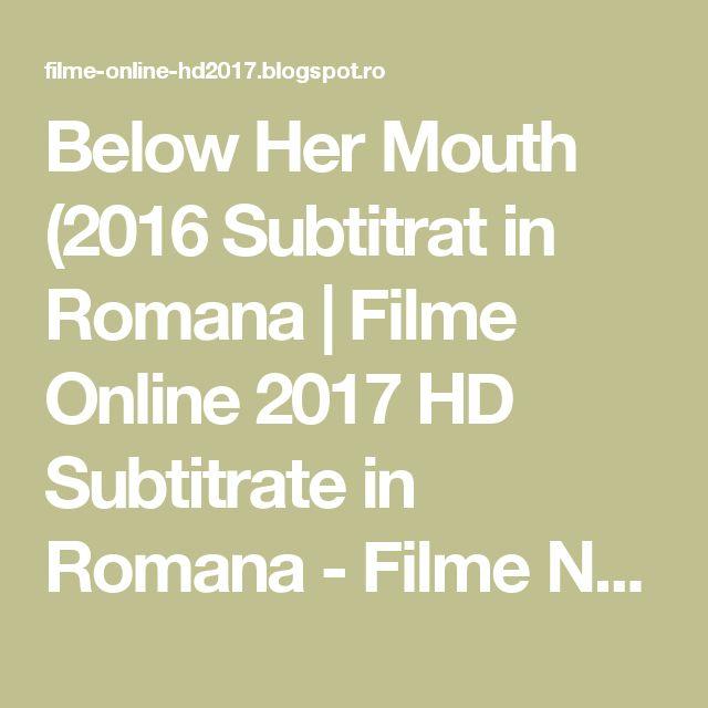 Below Her Mouth (2016 Subtitrat in Romana | Filme Online 2017 HD Subtitrate in Romana - Filme Noi Gratis Online