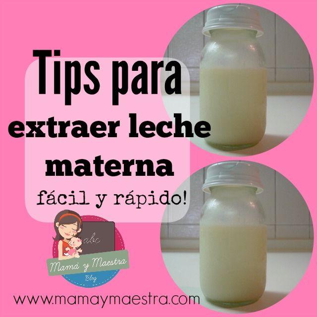 Tips para extraer leche materna fácil y rapido - Mamá y maestra