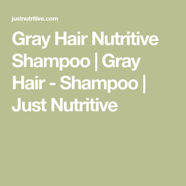 Gray Hair Nutritive Shampoo   Gray Hair - Shampoo   Just Nutritive