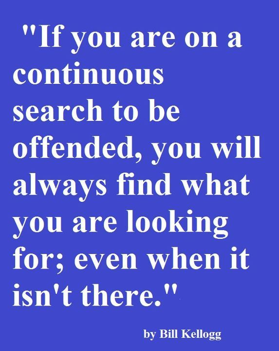 Being offended only hurts yourself...