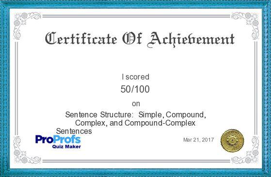 Score Report: Sentence Structure: Simple, Compound, Complex, and Compound-Complex Sentences at Free Online Quiz School